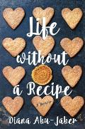 Life Without a Recipe A Memoir of Food & Family - Signed Edition