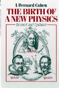 Birth of a New Physics Revised & Updated