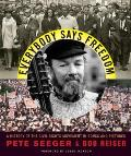 Everybody Says Freedom A History of the Civil Rights Movement in Songs & Pictures