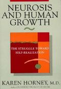 Neurosis & Human Growth The Struggle Toward Self Realization