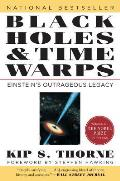 Black Holes & Time Warps Einsteins Outrageous Legacy
