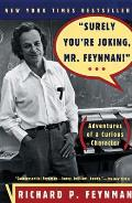 Surely Youre Joking Mr Feynman Adventures of a Curious Character