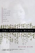 Comfort Women Japans Brutal Regime of Enforced Prostitution in the Second World War