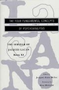 Four Fundamental Concepts of Psychoanalysis Book XI of the Seminar of Jacques Lacan