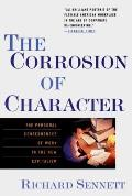 Corrosion of Character The Personal Consequences of Work in the New Capitalism