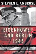 Eisenhower & Berlin 1945 The Decision to Halt at the Elbe