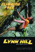 Climbing Free: My Life in the Vertical World