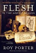Flesh in the Age of Reason: The Modern Foundations of Body and Soul (Revised)