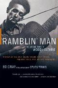 Ramblin Man The Life & Times of Woody Guthrie