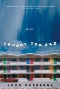 Johnny Too Bad: Stories