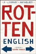 Rotten English A Literary Anthology