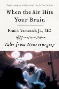When the Air Hits Your Brain Tales of Neurosurgery