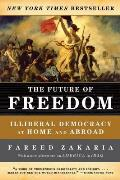 Future of Freedom Illiberal Democracy at Home & Abroad