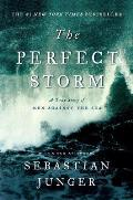 Perfect Storm A True Story of Men Against the Sea