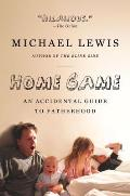 Home Game an Accidental Guide to Fatherhood