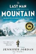 Last Man on the Mountain The Death of an American Adventurer on K2