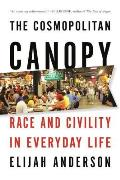 Cosmopolitan Canopy Race & Civility in Everyday Life