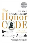 Honor Code How Moral Revolutions Happen