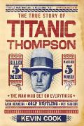 True Story of Titanic Thompson the Man Who Bet on Everything