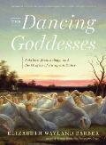 Dancing Goddesses Folklore Archaeology & the Origins of European Dance