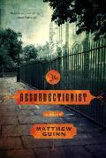Resurrectionist A Novel