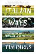 Italian Ways On & Off the Rails from Milan to Palermo