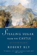Stealing Sugar from the Castle Selected & New Poems 1950 2013