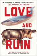 Love and Ruin: Tales of Obsession, Danger and Heartbreak from the Atavist Magazine
