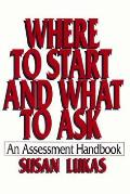 Where to Start & What to Ask An Assessment Handbook