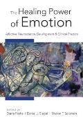 Healing Power of Emotion Neurobiological Understandings & Therapeutic Perspectives