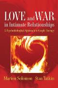 Love & War in Intimate Relationships How the Mind Brain & Body Interact