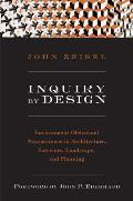Inquiry by Design Environment Behavior Neuroscience in Architecture Interiors Landscape & Planning