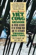 Vietcong Memoir An Inside Account of the Vietnam War & Its Aftermath
