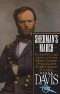 Shermans March The First Full Length Narrative of General William T Shermans Devastating March Through Georgia & the Carolinas