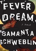 Fever Dream A Novel