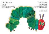The Very Hungry Caterpilar/La Oruga Muy Hambrienta