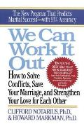 We Can Work It Out How to Solve Conflicts Save Your Marriage