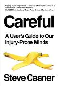 Careful A Users Guide to Our Injury Prone Minds