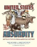 United States of Absurdity Untold Stories from American History