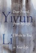 Dear Friend from My Life I Write to You in Your Life