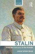 Stalin: From the Caucasus to the Kremlin