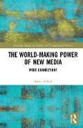 The World-Making Power of New Media