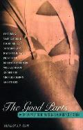 Good Parts The Best Erotic Writing In Modern Fiction