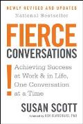 Fierce Conversations Achieving Sucess at Work & in Life One Conversation at a Time