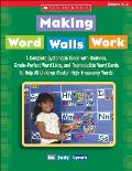 Making Word Walls Work A Complete Systematic Guide with Routines Grade Perfect Word Lists & Reproducible Word Cards to Help All Children