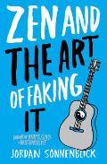 Zen & The Art Of Faking It