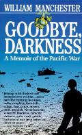 Goodbye Darkness A Memoir of the Pacific War