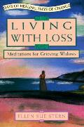 Living With Loss Meditations For Grievin