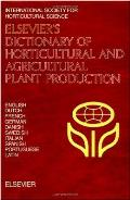 Elsevier's Dictionary of Horticultural and Agricultural Plant Production: In English, Dutch, French, German, Danish, Swedish, Italian, Spanish, Portug