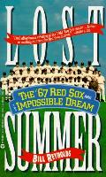 Lost Summer The 67 Red Sox & The Impossible Dream